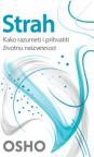 Strah - Kako razumeti i prihvatiti životnu neizvesnost