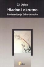 Hladno i okrutno : predstavljanje Zaher-Mazoha
