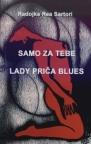 Samo za tebe Lady priča Blues
