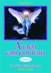 Anđeli vam poručuju : anđeoske karte
