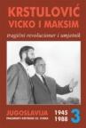 Memoari jugoslavenskog revolucionara 3 (1945-1988)