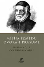 Misija između dvora i prašume : izabrana dela oca Antonija Viejre