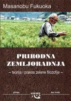 Prirodna zemljoradnja: teorija i praksa zelene filozofije