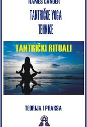 Tantričke joga tehnike - tantrički rituali - teorija i praksa