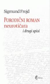 Porodični roman neurotičara i drugi spisi