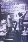 Rudolf Steiner i utemeljenje novih misterija - 1. dio