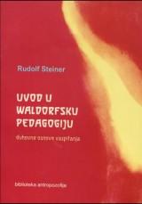 Uvod u Waldorfsku pedagogiju, duhovne osnove vaspitanja