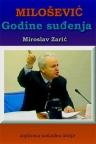 Godine suđenja - Milošević