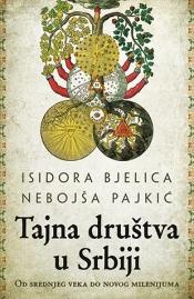 Tajna društva u Srbiji – od srednjeg veka do novog milenijuma