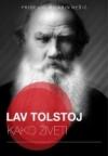 Kako živeti - Izabrani citati Lava Tolstoja