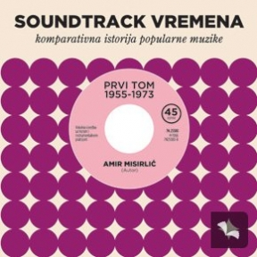 Soundtrack vremena - komparativna istorija popularne muzike