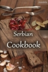 Serbian cookbook - From welcome to goodbye coffee
