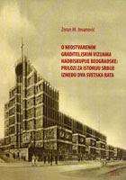 O neostvarenim graditeljskim vizijama nadbiskupije beogradske