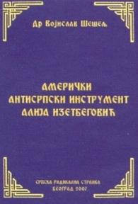 Američki antisrpski instrument Alija Izetbegović