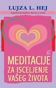 Meditacije za isceljenje vašeg života