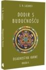 """Dijagnostika karme: """"Dodir s budućnošću"""", knjiga 4."""