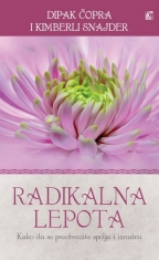 Radikalna lepota - kako da se probrazite i spolja i iznutra