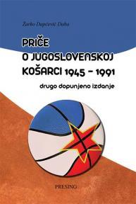 Priče o jugoslovenskoj košarci 1945-1991, drugo dopunjeno izdanje