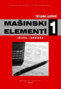 Mašinski elementi 1 : zbirka zadataka