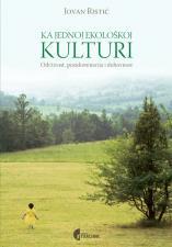 Ka jednoj ekološkoj kulturi - održivost, postdominacija i duhovnost
