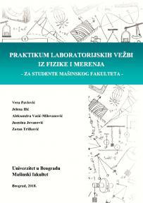 Praktikum laboratorijskih vežbi iz fizike i merenja: Za studente Mašinskog fakulteta