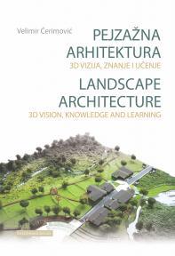 Pejzažna arhitektura - 3D vizija, znanje i učenje