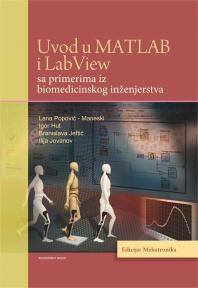 Uvod u Matlab i Labview sa primerima iz biomedicinskog inženjerstva