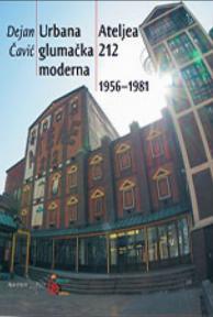 Urbana glumačka moderna Ateljea 212 1956 - 1981
