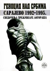 Genocid nad Srbima, Sarajevo 1992-1995, svedočenja preživelih logoraša