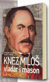 Knez Miloš vladar i mason