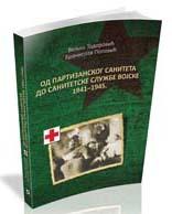 Od partizanskog saniteta do sanitetske službe vojske 1941-1945