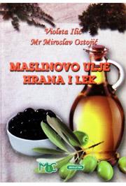 Maslinovo ulje - hrana i lek