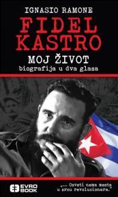 Fidel Kastro - moj život: biografija u dva glasa