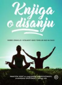 Knjiga o disanju - dobro zdravlje i vitalnost kroz temeljni rad na dahu