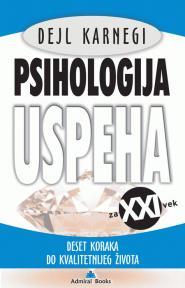 Psihologija uspeha za XXI vek - deset koraka do kvalitetnijeg života