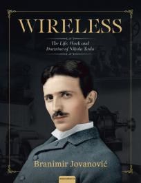 Wireles : the life, work and doctrine of Nikola Tesla