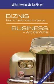 Biznis kao umetnost življenja / Business - art de vivre