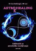 Astrohealing - udžbenik za astrološko isceljivanje