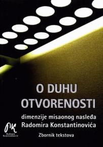 O duhu otvorenosti - dimenzije misaonog nasleđa Radomira Konstantinovića