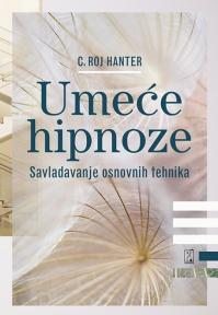 Umeće hipnoze - savladavanje osnovnih tehnika