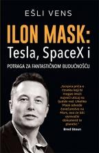 Ilon Mask: Tesla, SpaceX i potrega za fantastičnom budućnošću
