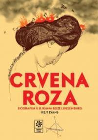 Crvena Roza: biografija u slikama Roze Luksemburg