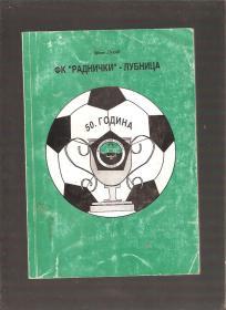 FK Radnički Lubnica monografija Prvih 50 godina