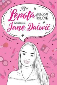 Lepota - vlogerski priručnik s preporukama Jane Dačović