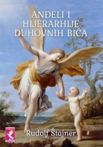 Anđeli i hijerarhije duhovnih bića - I knjiga