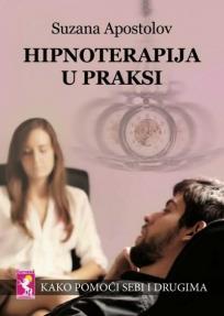 Hipnoterapija u praksi - kako pomoći sebi i drugima