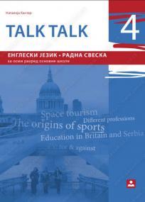 Talk talk 4 - radna sveska iz engleskog jezika za osmi razred osnovne škole
