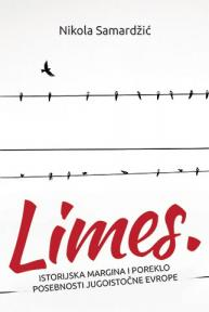 Limes - istorijska  margina i poreklo posebnosti Jugoistočne Evrope