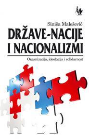 Države-nacije i nacionalizmi : Organizacija, ideologija i solidarnost