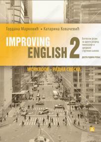 Improving english 2 - radna sveska za gimnaziju i srednju školu